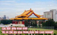 Lac mat giay khai sinh thi co the xin visa tham than Dai Loan khong