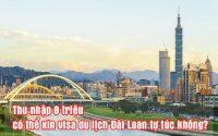 Thu nhap 8 trieu co the xin visa du lich Đai Loan tu tuc khong
