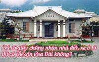 chi co giay chung nhan nha dat, xe o to thi co the xin visa Dai khong