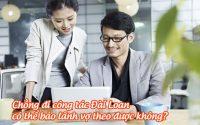 chong di cong tac dai loan co the bao lanh vo theo duoc khong