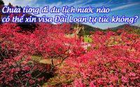 chua tung di du lich nuoc nao co the xin visa dai loan tu tuc khong