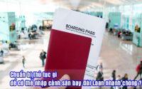 chuan bi thu tuc gi de co the nhap canh san bay Dai Loan nhanh chong 2