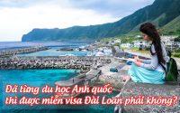 da tung du hoc Anh quoc thi duoc mien visa Dai Loan phai khong