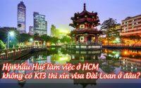 ho khau Hue lam viec o HCM khong co KT3 thi xin visa Dai Loan o dau