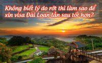 khong biet ly do rot thi lam sao de xin visa Dai Loan lan sau tot hon