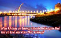 neu khong co luong thanh toan qua the thi co the xin visa dai khong