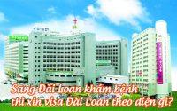 sang dai loan kham benh thi xin visa dai loan theo dien gi