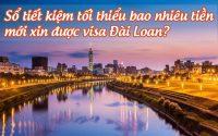 so tiet kiem toi thieu bao nhieu tien moi xin duoc visa Dai Loan