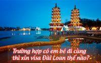 truong hop co em be di cung thi xin visa Dai Loan the nao