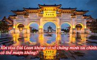 xin visa Dai Loan khong co so chung minh tai chinh co the muon khong