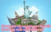 Co the xanh my ma khong co ho chieu thi co duoc mien visa dai khong