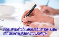 chu co the bao lanh ho so cho chau khi xin visa dai loan khong
