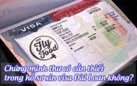 chung minh thu co can thiet trong ho so xin visa dai loan khong