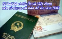 co hai ho chieu Uc va Viet Nam, nen su dung cai nao de xin visa Dai