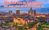co the xin visa du lich dai loan khi qua canh de di my khong