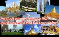 da di het cac nuoc khu vuc DNA thi co duoc mien visa Dai Loan khong