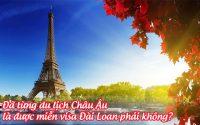 da tung du lich Chau Au la duoc mien visa Dai Loan phai khong