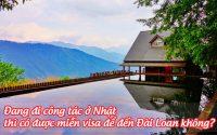 dang di cong tac o Nhat thi co duoc mien visa de den Dai Loan khong