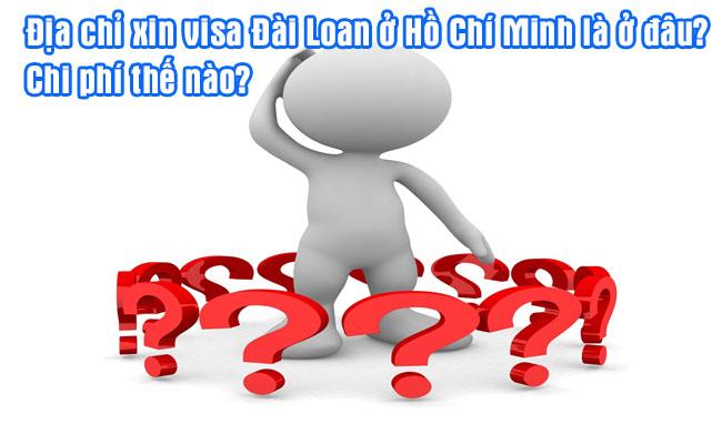 dia chi xin visa dai loan o Ho Chi Minh la o dau, chi phi the nao