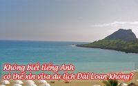 khong biet tieng anh co the xin visa du lich dai loan khong