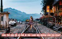 lam the nao de co the di dai loan ma khong can xin visa