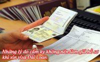 nhung ly do cam ky khong nen lam gia ho so khi xin visa dai loan 2