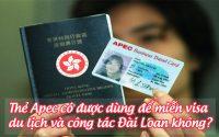 the Apec co duoc dung de mien visa du lich va cong tac Dai Loan khong
