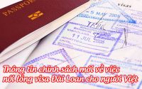 thong tin chinh sach moi ve viec noi long visa dai loan cho nguoi viet
