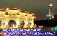 trong thoi gian nghi thai san co the xin visa du lich dai loan khong
