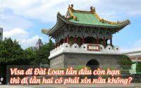 visa di dai loan lan dau con han thi di lan hai co phai xin nua khong