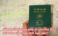 can phai bo sung giay to xin visa dai thi hoan tat trong thoi han nao