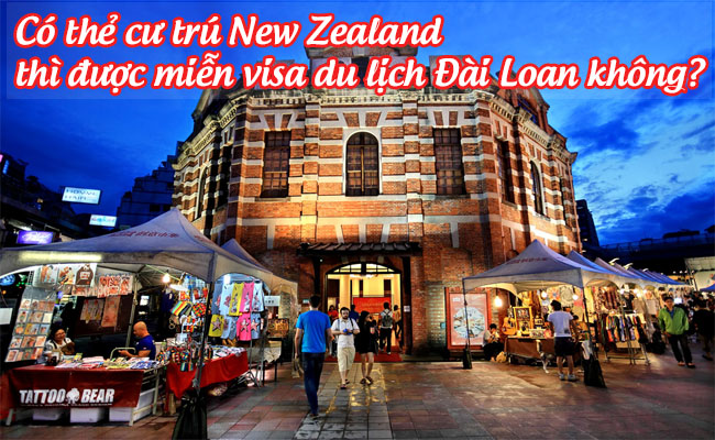 co the cu tru New Zealand thi duoc mien visa du lich Dai Loan khong