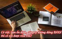 co viec lam on dinh, cong ty khong dong BHXH thi co xin duoc visa dai