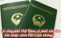 la cong dan viet nam co phai xin visa khi nhap canh dai loan khong