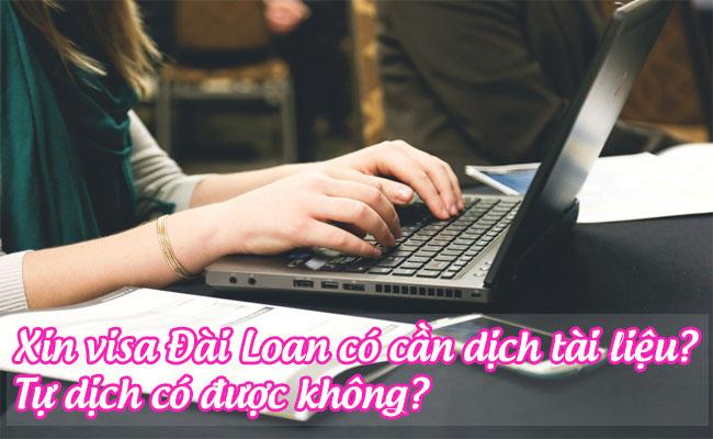 xin visa dai loan co can dich tai lieu, tu dich co duoc khong 1