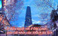 8 dieu tuyet voi o dai loan qua cai nhin cua khach du lich 7
