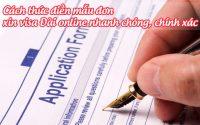 cach thuc dien mau don xin visa dai online nhanh chong, chinh xac 2