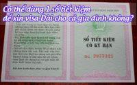 co the dung 1 so tiet kiem de xin visa dai cho ca gia dinh khong