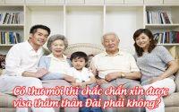co thu moi thi chac chan xin duoc visa tham than dai phai khong