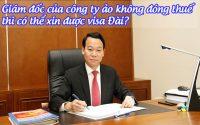 giam doc cua cong ty ao khong dong thue thi co the xin duoc visa dai