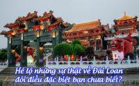 he lo nhung su that ve dai loan - doi dieu dac biet ban chua biet 8