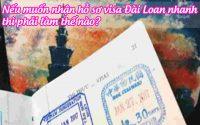 neu muon nhan ho so visa dai loan nhanh thi phai lam the nao