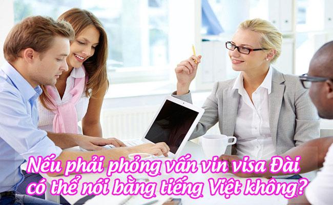 neu phai phong van xin visa dai co the noi bang tieng viet khong
