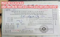 nhan ho so visa dai phai den dung thoi gian tren giay hen phai khong