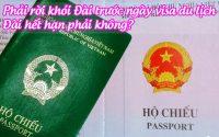 phai roi khoi dai truoc ngay visa du lich dai het han phai khong