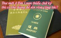 thu moi o dai loan thieu chu ky thi co the dung de xin visa cong tac