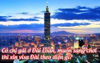 co chi gai o dai loan, muon sang choi thi xin visa dai theo dien gi