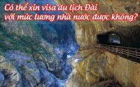 co the xin visa du lich dai voi muc luong nha nuoc duoc khong