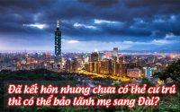 da ket hon nhung chua co the cu tru thi co the bao lanh me sang dai