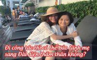 di cong tac thi co the bao lanh me sang dai dien tham than khong